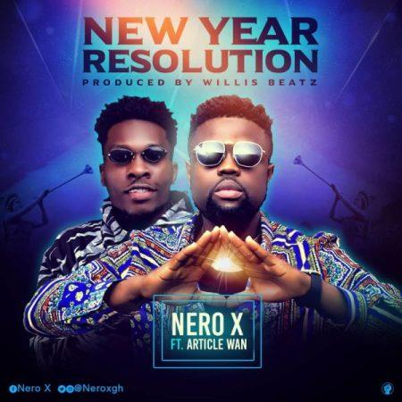 Nero-X - New Year Resolution (feat. Article Wan) (Prod. By Willis Beatz)