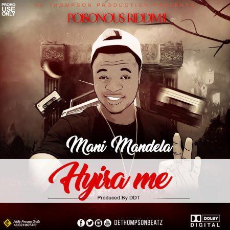 Mani Mandela - Hyira Me (Prod. By DDT)