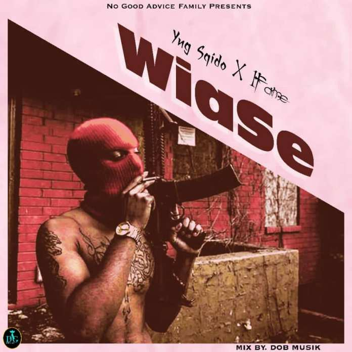 1Fame x Yng Sqidoo - Wiase (Mixed by DoBMusic) (GhanaNdwom.net)