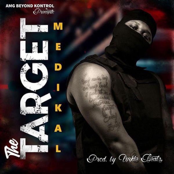 Medikal - The Target (Prod. by Unkle Beatz)
