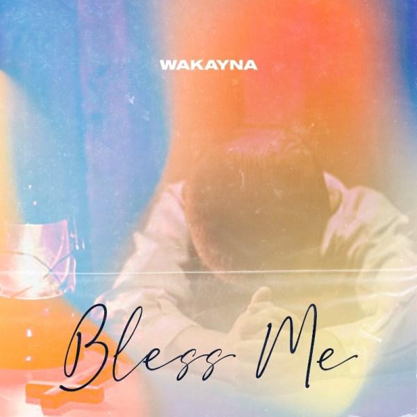 Wakayna - Bless Me