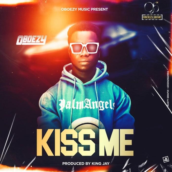 Oboezy - Kiss Me (Prod by King Jay) (GhanaNdwom.net)