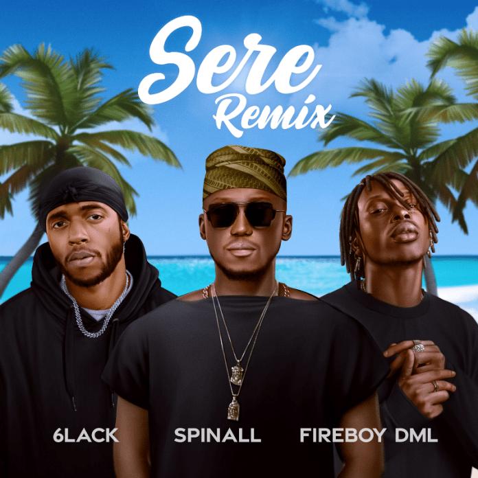 Spinall x Fireboy DML x 6LACK - Sere Remix