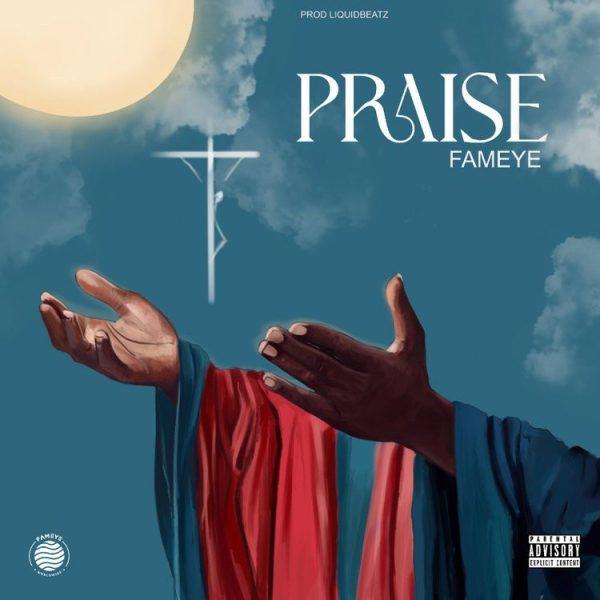 Fameye - Praise