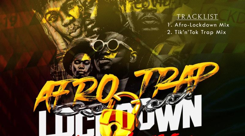 Dj Larex_KIMI - Afro Trap Lockdown Mixtape