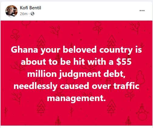 $55 million judgment debt to hit Ghana over traffic management deal – Kofi Bentil