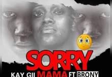 Download mp3: Kay Gii - Sorry Mama ft Brony (Prod. By Emrys Beatz).
