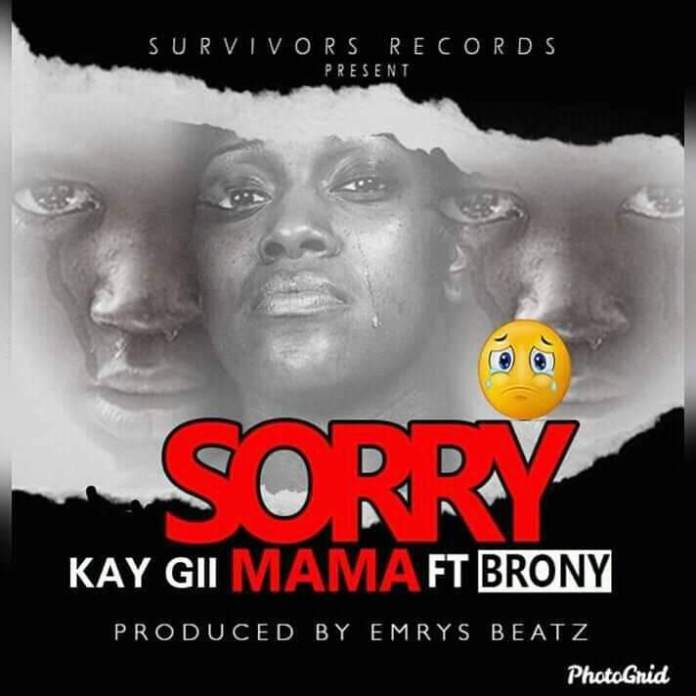 Download mp3: Kay Gii - Sorry Mama ft Brony (Prod. By Emrys Beatz).