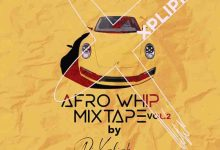 Dj Xpliph - Afrowhip mix vol 2 (DJ Mixtape Download)