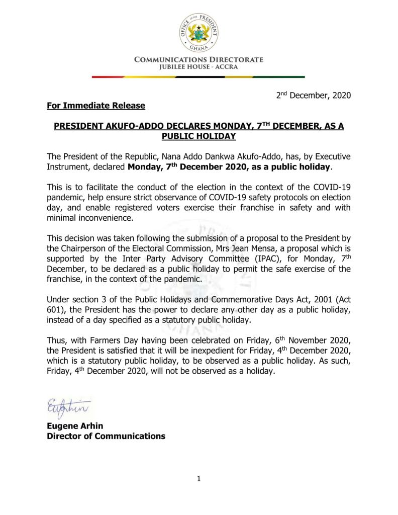 The President of Ghana, Nana Addo Dankwa Akufo-Addo has declared Monday, December 7, a public holiday.