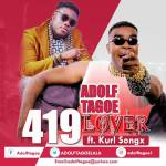 "Adolf Tagoe Releases Latest Single ""419 Lover"" Featuring Kurl Songx"