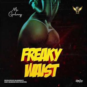 Mc Galaxy - Freaky Waist mp3 download