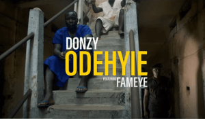 Donzy – Odehyie Ft Fameye (Official Video)