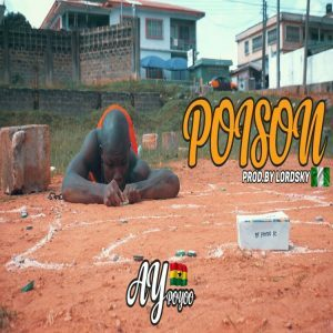 Ay Poyoo – Poison (Prod.By Lord Sky )