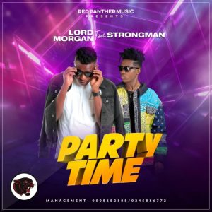 Lord Morgan - Party Time Mp3 Download ft. Strongman