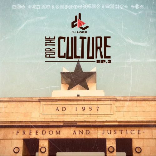 DJ Lord – For The Culture (EP. 2)