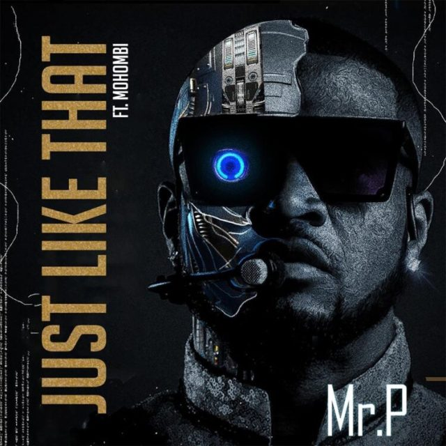 Mr. P – Just Like That Ft. Mohombi