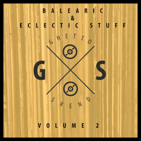Balearic & Eclectic Stuff - Volume 2 - GSvend Mix
