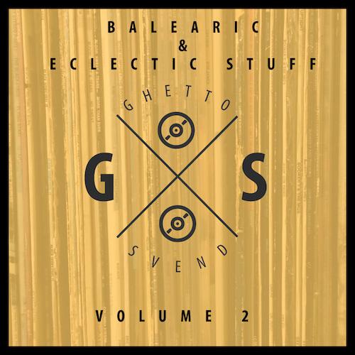 Balearic & Eclectic Stuff - Volume 2 - GSvend Mix
