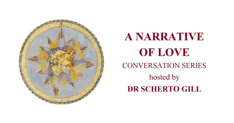 A Narrative of Love Conversation Series hosted by Dr Scherto Gill
