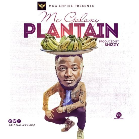 Video: MC Galaxy Releases Video For His 'Plantain' Video