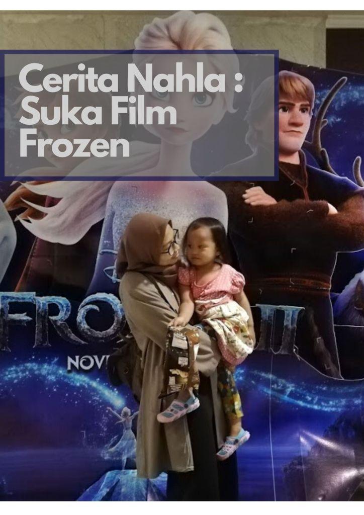 Cerita Nahla suka film frozen
