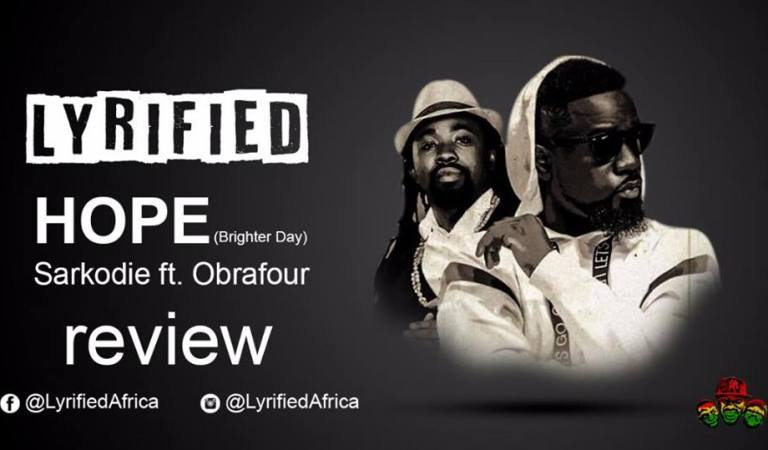 Sarkodie – Hope [Brighter Day] ft. Obrafour || Music Review
