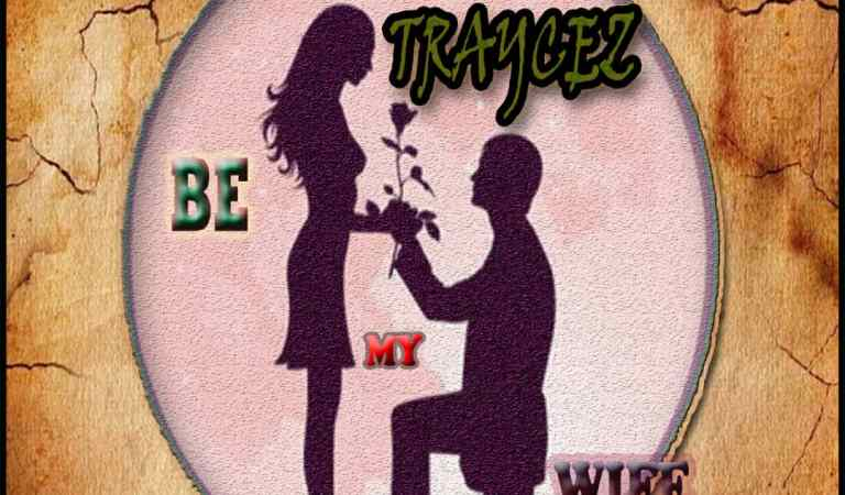 Listen: Traycez – Be My Wife (Prod by Smart)