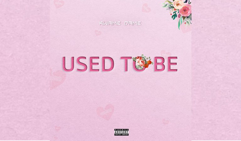 Listen: Kwame Dame – Used To Be (Prod. By Nayz)