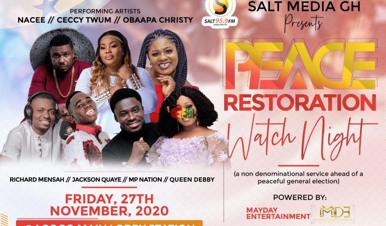 2020 ELECTIONS: Nacee, Obaapa Christy & Other Top Worshipers To Pray for Peace At Salt 95.9 FM Restoration Watch Night