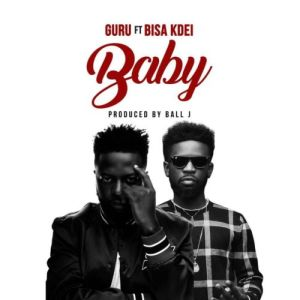 Guru – My Baby ft Bisa Kdei (Prod by Ball J)