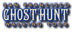 San Francisco Ghost Hunt Walking Tour