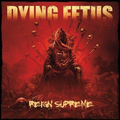 dyingfetusreignsupremecover