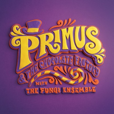 Primus - Primus-And-The-Chocolate-Factory