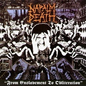 Napalm Death From_Enslavement_to_Obliteration