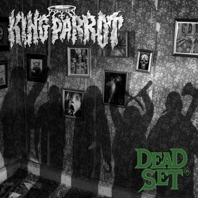 King Parrot - Dead Set