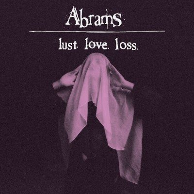 Abrams Lust Love Loss album cover 2015