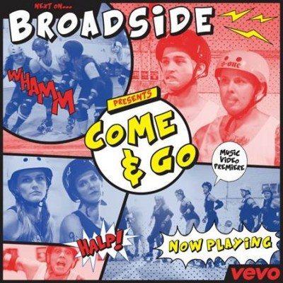 broadside come and go