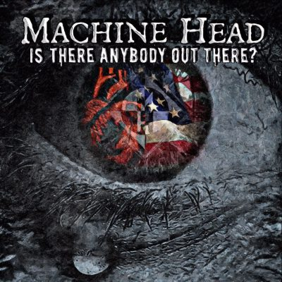 Machine Head Is There Anybody Out There artwork ghostcultmag