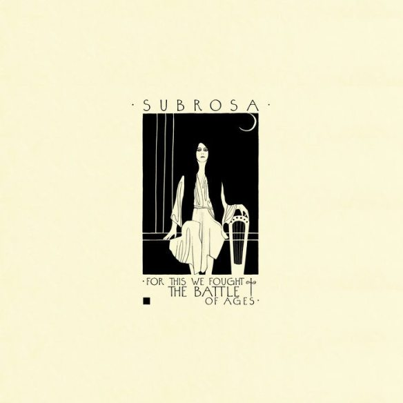 SubRosa - For This We Fought the Battle of Ages ghostcultmag