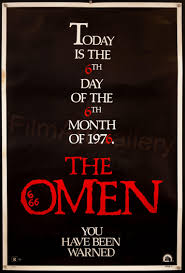 """The Omen movie poster """"Today is the 6th Day of the 6th Month of 1976.  The Omen.  You've Been Warned"""""""