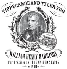 Tippecanoe and Tyler Too William Henry Harrison Political Ad