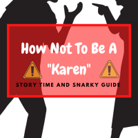 "How Not To Be A ""Karen"""