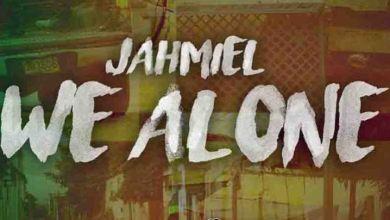 Photo of Jahmiel – We Alone (Prod. by Tru Ambassador Ent.)