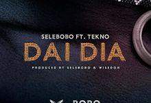 Photo of [Music] Selebobo Ft. Tekno – Dai Dia