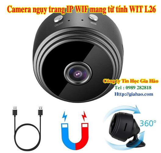Camera ngụy trang IP WIFI xem từ xa qua điện thoại có từ tính WIT L26 của công ty Gia Hào mang từ tính rất mạnh và chất lượng hình ảnh cực đẹp