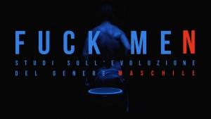 FUCK ME(N) - Alex Cendron a Telelombardia - Fuck Me(n). Studi sull'evoluzione del genere maschile di M. Sgorbani, G. Spinato e R. Traverso