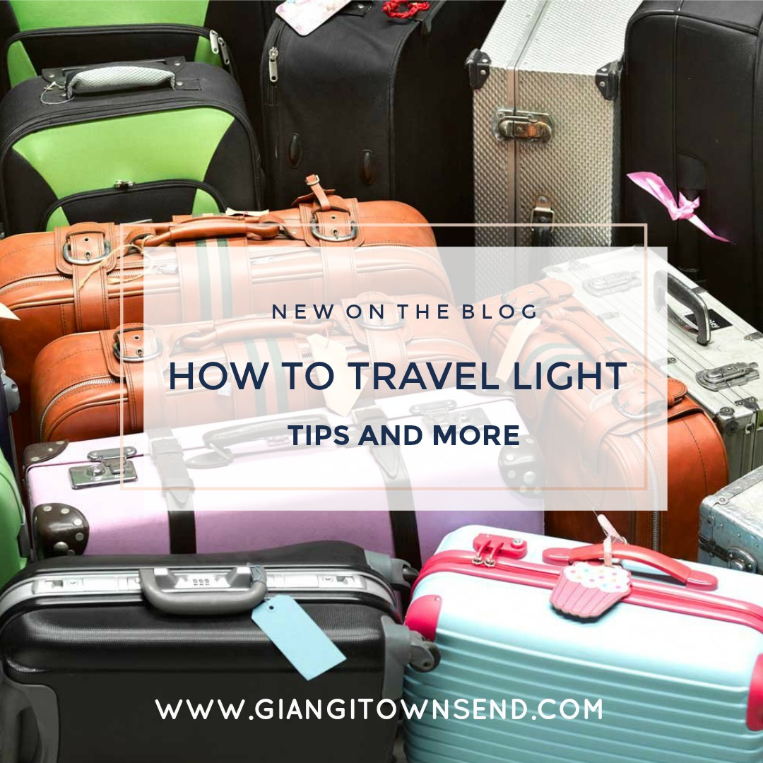 How To Travel Light - Tips and More
