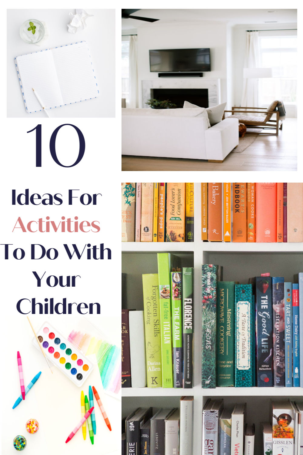 10 Ideas for activities to do with your children while at home.