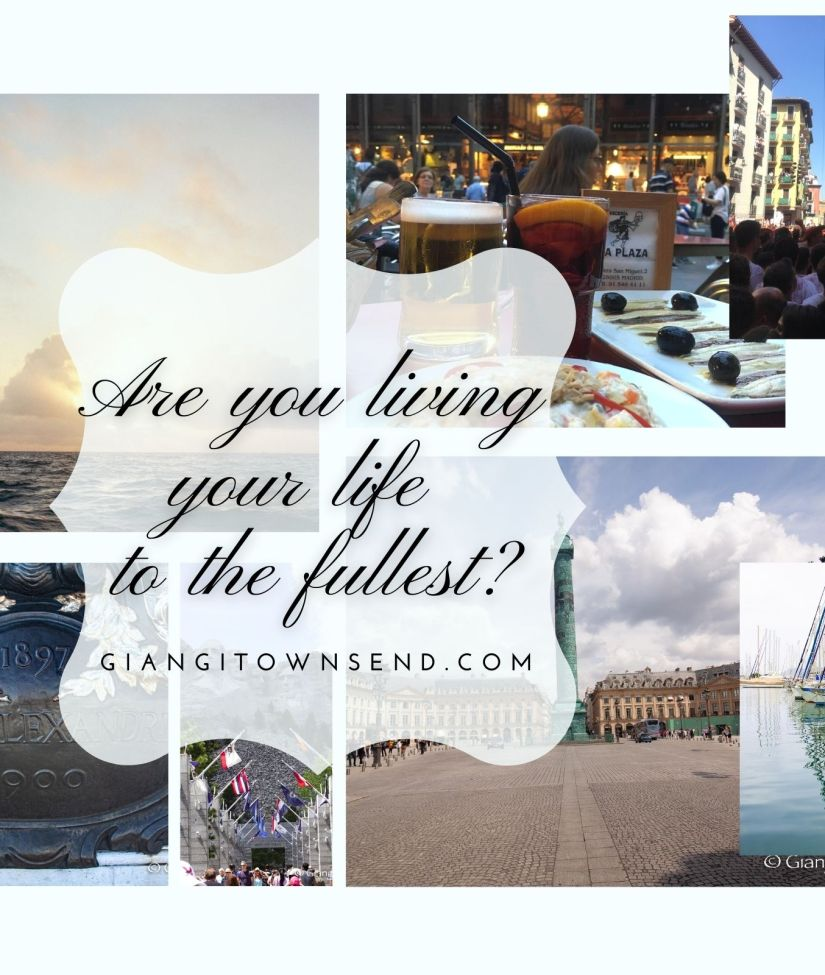 are you living your life to the fullest?